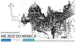 """""""Nie jedź do Wenecji"""", wystawa Beaty Malinowskiej-Petelenz"""